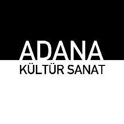 ADANA'DA KÜLTÜR ve SANAT